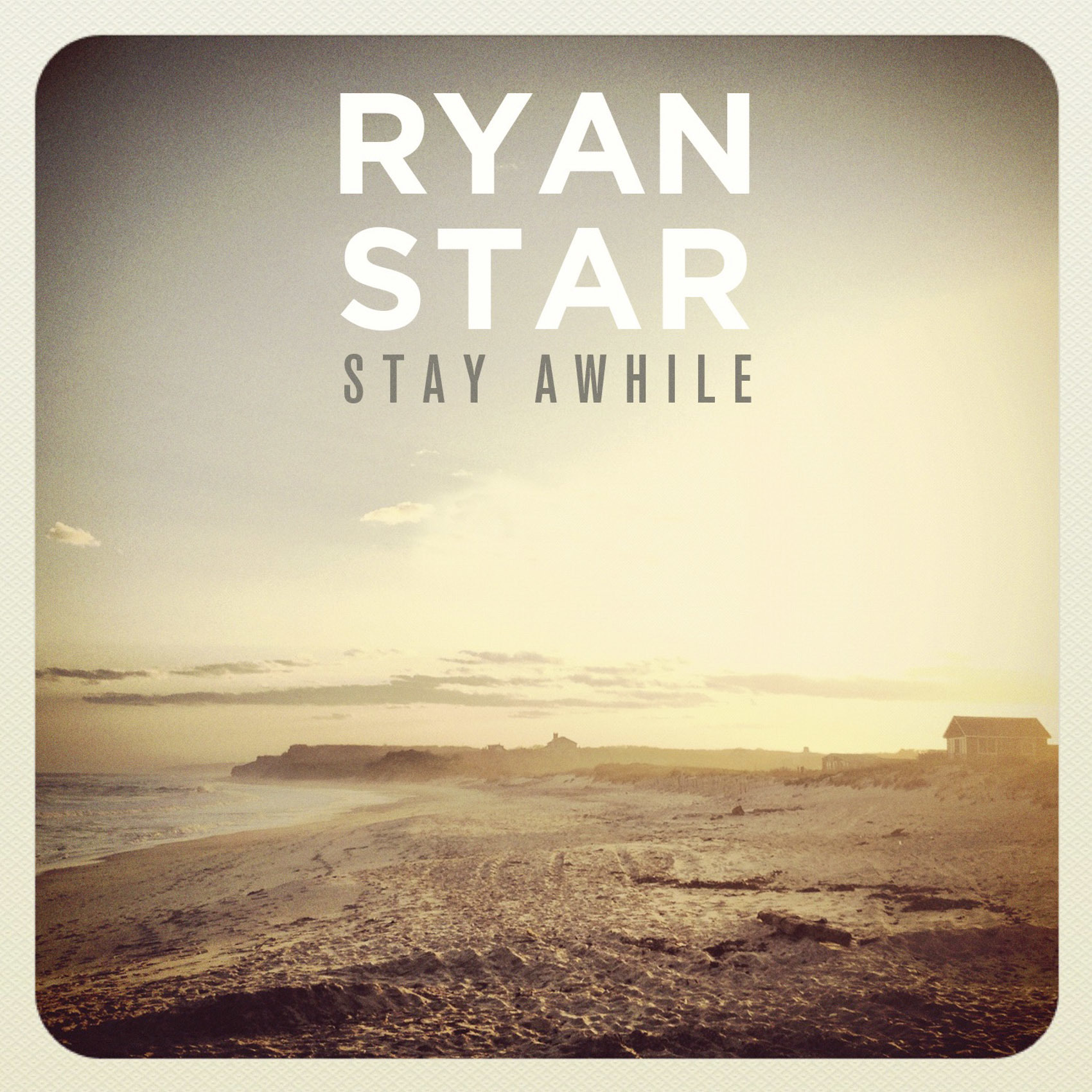 RYAN STAR STAY AWHILE
